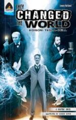 They Changed The World: Edison - Tesla - Bell