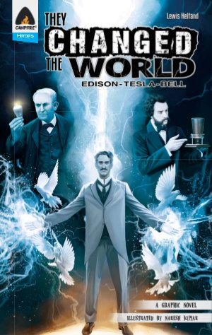 They Changed The World: Edison - Tesla - Bell - Read on ipad, iphone, smart phone and tablets