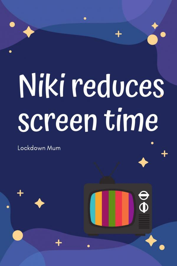 Niki reduces screen time