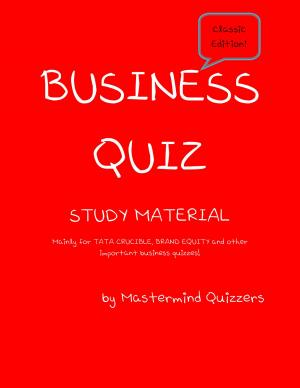 BUSINESS QUIZ STUDY MATERIAL - Read on ipad, iphone, smart phone and tablets.