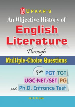 An Objective History of English Literature Through Multiple-Choice Questions (for UGC-NET/SLET,TGT & PGT) - Read on ipad, iphone, smart phone and tablets