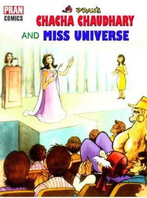 CHACHA CHAUDHARY AND MISS UNIVERSE - Read on ipad, iphone, smart phone and tablets.