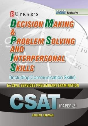 Decision Making & Problem Solving and Interpersonal Skills (For CSAT Paper-II) - Read on ipad, iphone, smart phone and tablets