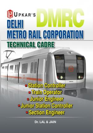 Delhi Metro Rail Corporation (DMRC) [Station Controller/Train Operator, Section Engineer, Jr. Engi., Jr. Station Controller]