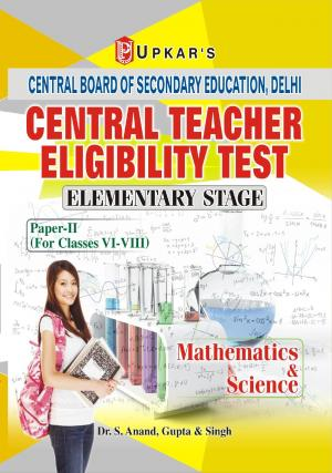 Central Teacher Eligibility Test Elementary Stage (Paper-II) (For Classes VI-VIII) Mathematics & Science