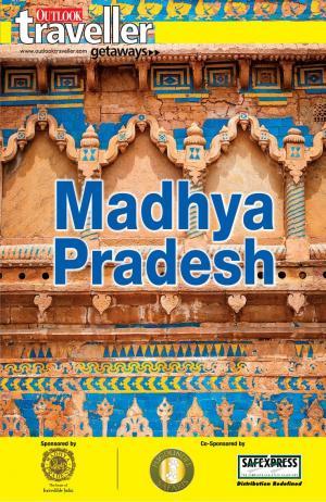 Outlook Traveller Getaways-Madhya Pradesh