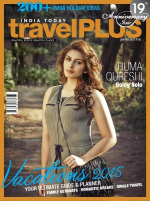 India Today Travel Plus-January-February 2015 - Read on ipad, iphone, smart phone and tablets.