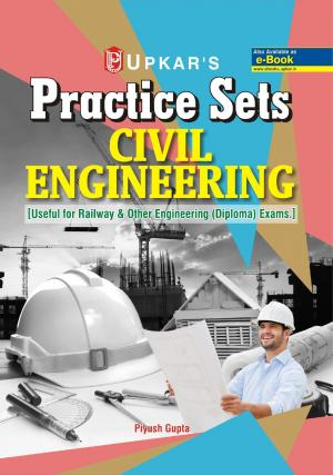 Practice Sets CIVIL Engineering [useful for Railway & Other engineering (Diploma) exams.]