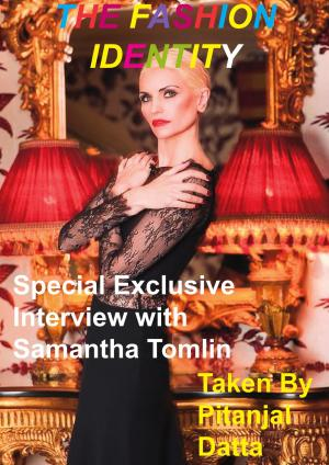 The Fashion Identity Interview With Samantha Tomlin Taken By Pitanjal Datta - Read on ipad, iphone, smart phone and tablets.