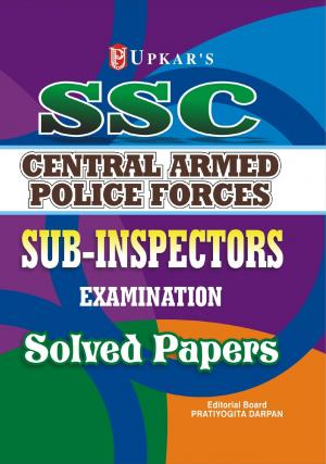 SSC CAPF's/CPO Sub-Inspectors Exam. Solved Papers