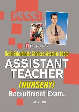 DSSSB Assistant Teacher (Nursery) Recruitment Exam.