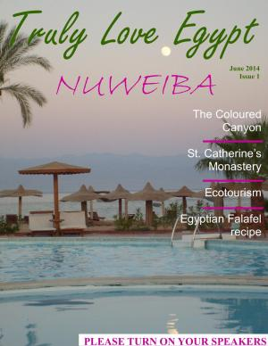 Truly Love Egypt issue 1: Nuweiba; the hidden treasure!
