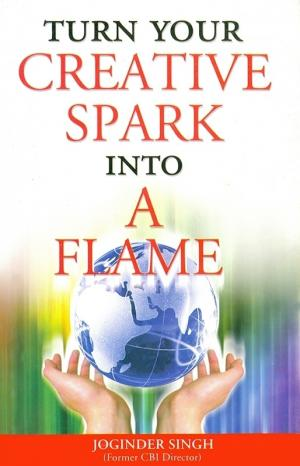 Turn Your Creative Spark into a Flame