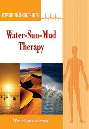 Improve Your Health With Water-Sun-Mud Therapy