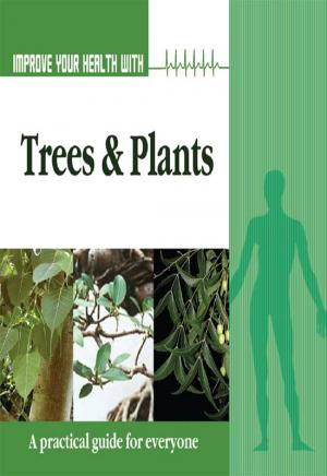Improve Your Health With Trees and Plants