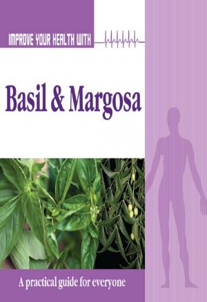 Improve Your Health With Basil and Margosa
