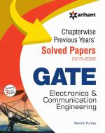 Chapterwise Previous Years Solved Papers (2015-2000) GATE Electronics & Communication Engineering