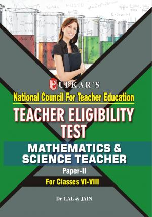 Teacher Eligibility Test (Mathematics & Science Teacher) (Paper-II) (For Classes VI-VIII) - Read on ipad, iphone, smart phone and tablets