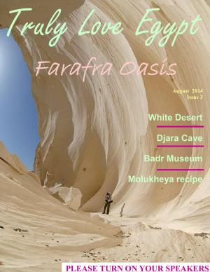 Truly Love Egypt issue 3: Farafra Oasis!