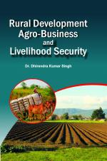 Rural Development, Agro-businesses and Livelihood Security