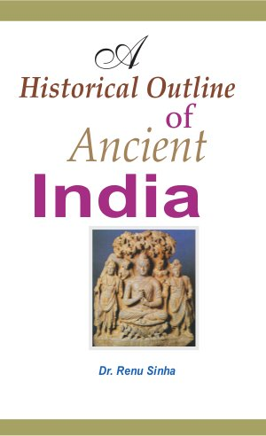 A Historical Outline of Ancient India