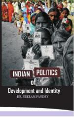 Indian Politics of  Development and Identity