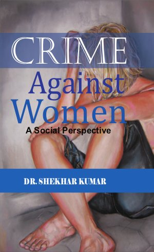 Crime against Women: A Social Perspective - Read on ipad, iphone, smart phone and tablets.