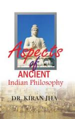 Aspects of Ancient Indian Philosophy
