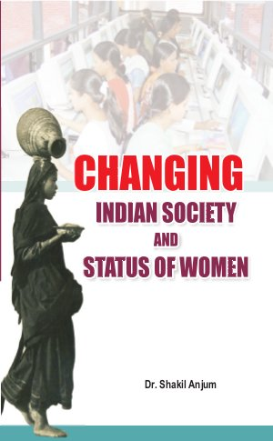 Changing Indian Society and Status of Women - Read on ipad, iphone, smart phone and tablets.
