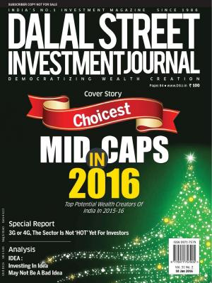 Dalal Street Investment Journal 10 January, 2016 Vol. 31, Issue. No.2  - Read on ipad, iphone, smart phone and tablets.