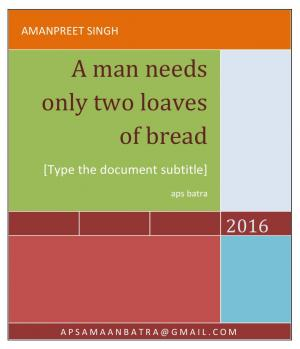 A MAN NEEDS ONLY TWO LOAVES OF BREAD