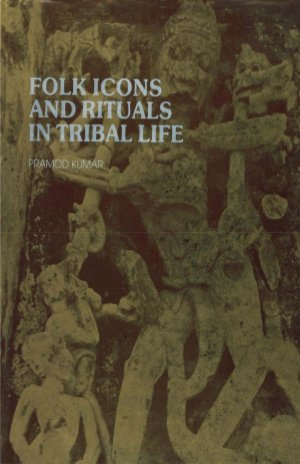 Folk Icon and Rituals in Tribals Life