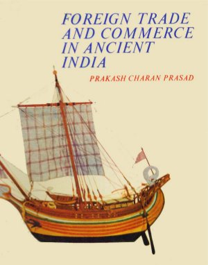 Foreign Trade and Commerce in Ancient India - Read on ipad, iphone, smart phone and tablets