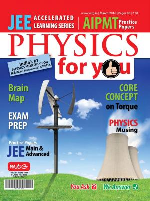 Physics For You - March 2016 - Read on ipad, iphone, smart phone and tablets.