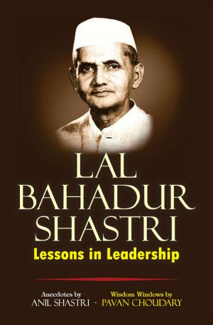 Lal Bahadur Shastri: Lessons in Leadership - Read on ipad, iphone, smart phone and tablets.