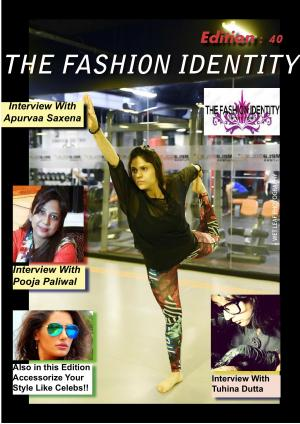 THE FASHION IDENTITY Edition 40 Month:April By Pitanjal Datta