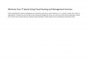 Minimize Your IT Spend Using Cloud Hosting and Management Services - Read on ipad, iphone, smart phone and tablets.