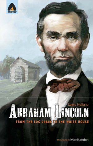 Abraham Lincoln: From the Log Cabin to the White House  - Read on ipad, iphone, smart phone and tablets.
