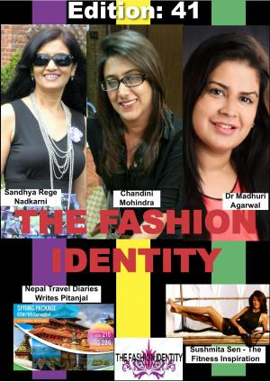 THE FASHION IDENTITY Edition 41 Month:April By Pitanjal Datta