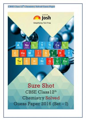 CBSE Class 12th Chemistry Solved Guess Paper 2016 Set - I eBook - Read on ipad, iphone, smart phone and tablets