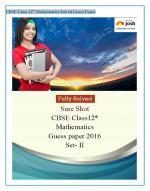 CBSE Class 12th Mathematics Solved Guess Paper 2016 Set - II eBook