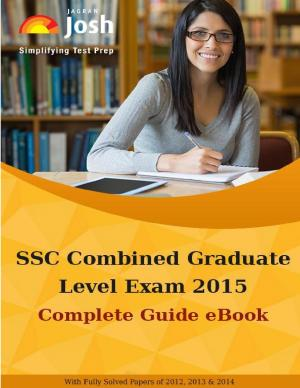 SSC Combined Graduate Level Exam 2015: Complete Guide