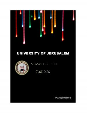 University of Jerusalem - Newsletter - June 2016 - Read on ipad, iphone, smart phone and tablets.