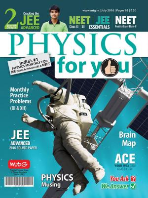 Physics For You - July 2016 - Read on ipad, iphone, smart phone and tablets.