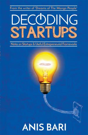 Decoding Startups - Read on ipad, iphone, smart phone and tablets.