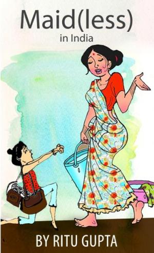 Maid(less) in India - Read on ipad, iphone, smart phone and tablets.