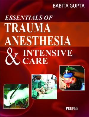 Essentials of Trauma Anesthesia and Intensive Care - Read on ipad, iphone, smart phone and tablets.