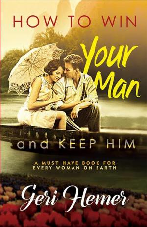 How to Win Your Man . . . and KEEP HIM - Read on ipad, iphone, smart phone and tablets.