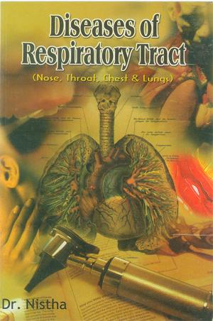 Diseases of RespiratoryTract: Nose, Throat, Chest & Lungs - Read on ipad, iphone, smart phone and tablets.