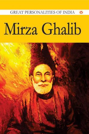 Mirza Ghalib : Great Personalities Of India - Read on ipad, iphone, smart phone and tablets.